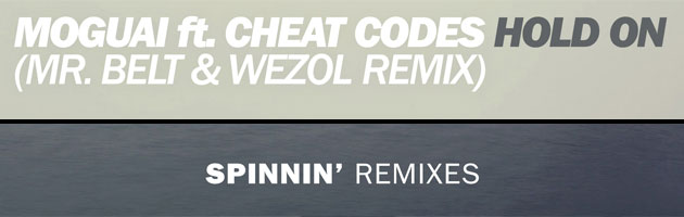 Mr. Belt & Wezol present upcoming remix of 'Hold On' by Moguai feat. Cheat Codes
